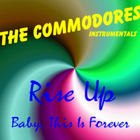 The Commodores - Baby, This Is Forever