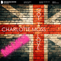 Charlotte Moss - Got To Love