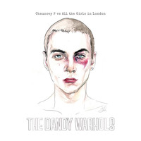 The Dandy Warhols - Chauncey P vs All the Girls in London