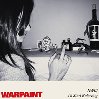 Warpaint - No Way Out / I'll Start Believing