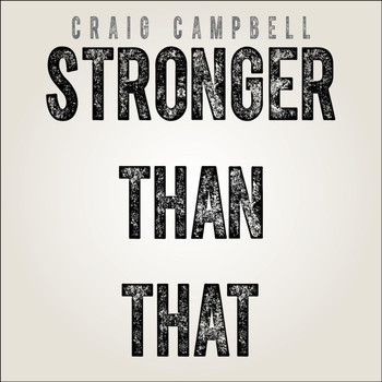 Craig Campbell - Stronger Than That