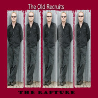 The Rapture - The Old Recruits