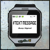 Busy Signal - #Text Message