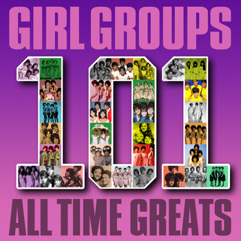 Various Artists - Girl Groups - 101 All Time Greats