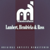 Lambert, Hendricks & Ross - Masterjazz: Lambert, Hendricks & Ross