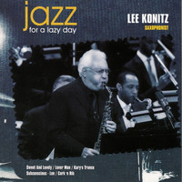 Lee Konitz - Jazz for a Lazy Day