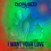 Donae'o - I Want Your Love