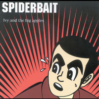 Spiderbait - Ivy & The Big Apples