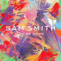Sam Smith - Lay Me Down (Remixes)