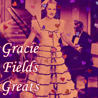 Gracie Fields - Greats