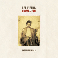 Lee Fields & The Expressions - Emma Jean Instrumentals