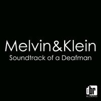 Melvin & Klein - Soundtrack of A Deafman