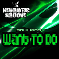 Soulkids - Want to Do