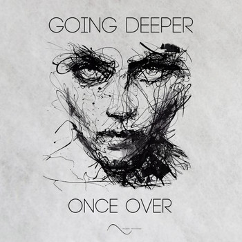 Going Deeper - Once Over