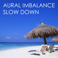 Aural Imbalance - Slow Down