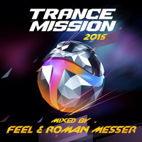 Feel & Roman Messer - TranceMission 2015: Mixed By Feel & Roman Messer