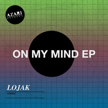 Lojak - On My Mind EP