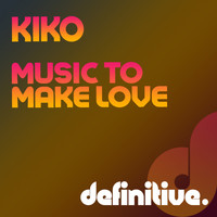 KIKO - Music To Make Love