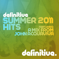 John Acquaviva - Definitive Summer 2011 Hits (Mixed by John Acquaviva)