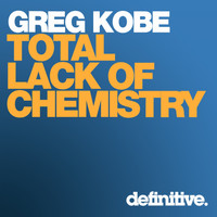 Greg Kobe - Total Lack of Chemistry