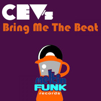 CEV's - Bring Me The Beat