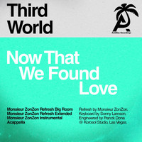 Third World - Now That We Found Love (Monsieur Zonzon Remixes)