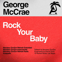 George McCrae - Rock Your Baby (Monsieur Zonzon Remixes)