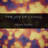 Nelson Riddle - The Joy of Living