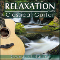 Relax Around the World Studio - Sounds of Nature. Relaxation with Classical Guitar