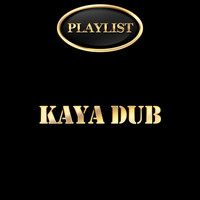 Various Artists - Kaya Dub Playlist