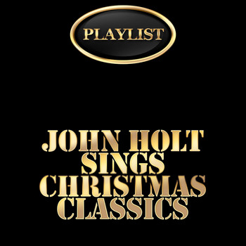 Various Artists - John Holt Sings Christmas Classics Playlist