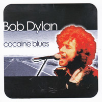 Bob Dylan - Cocaine Blues