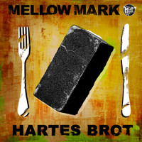 Mellow Mark - Hartes Brot