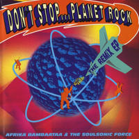 Afrika Bambaataa - Don't Stop...Planet Rock