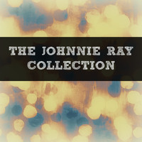 Johnnie Ray - The Johnnie Ray Collection