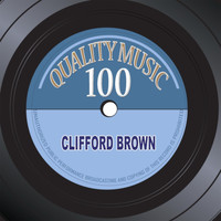Clifford Brown - Quality Music 100
