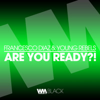 Francesco Diaz, Young Rebels - Are You Ready?!