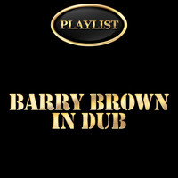 Barry Brown - Barry Brown in Dub Playlist