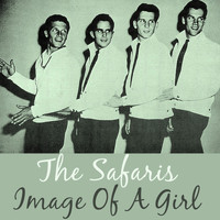 The Safaris - Image of a Girl