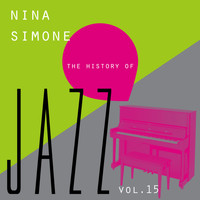 Nina Simone - The History of Jazz Vol. 15