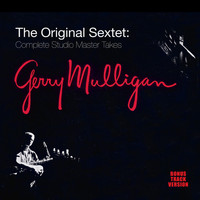 Gerry Mulligan - The Original Sextet: Complete Studio Master Takes (Bonus Track Version)