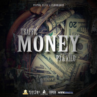 Traffic - Money (feat. P3 & Kilo) (Explicit)