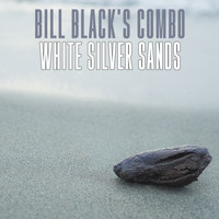 Bill Black's Combo - White Silver Sands