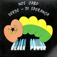 Black Power - Nos Cabo Verde Di Sperança