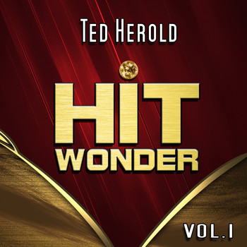 Ted Herold - Hit Wonder: Ted Herold, Vol. 1
