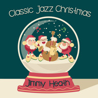 Jimmy Heath - Classic Jazz Christmas