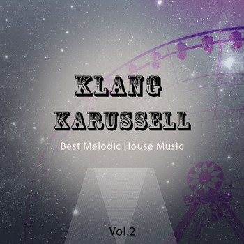 Various Artists - Klang Karussell, Vol. 2 (Best of Melodic House Music)