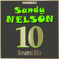 Sandy Nelson - Masterpieces Presents Sandy Nelson: 10 Greatest Hits