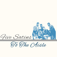 Five Satins - To the Aisle