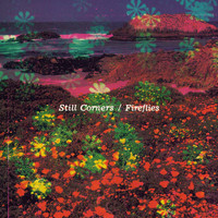 Still Corners - Hearts of Fools